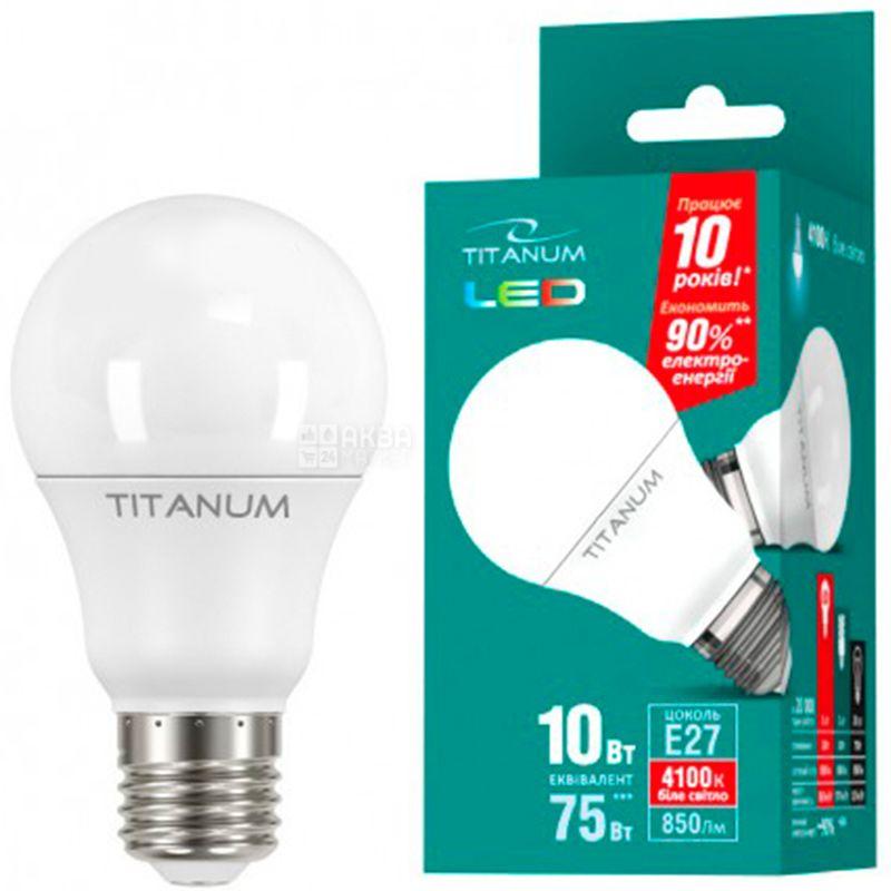 TITANUM, 10 Вт, E27, Лампочка Светодиодная, 4100К (нейтральный белый свет), A60