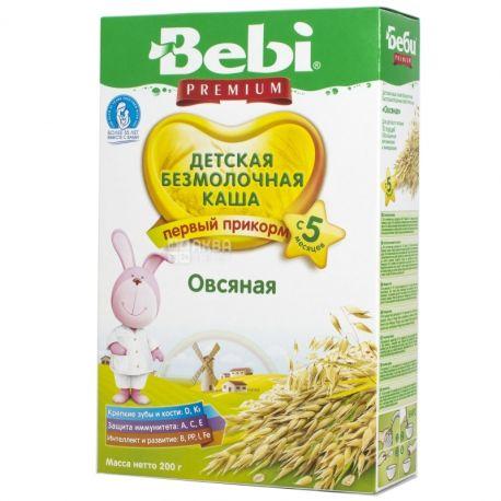 Bebi Premium, 200 г, Каша безмолочная, Овсяная, С 5-ти месяцев