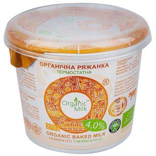 Ряженка органическая, Organic Milk, 4%, 270г