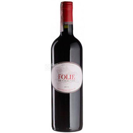 Chateau Chauvin Folie de Chauvin, Вино красное сухое, 0,75 л