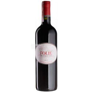 Chateau Chauvin Folie de Chauvin, Вино червоне сухе, 0,75 л